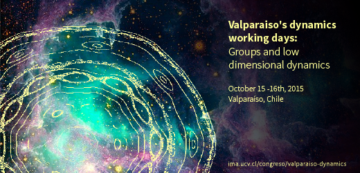 Valparaiso's dynamics working days: Groups and low dimensional dynamics