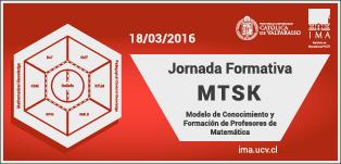 Jornada Formativa MTSK: Modelo de Conocimiento y Formación de Profesores de Matemática