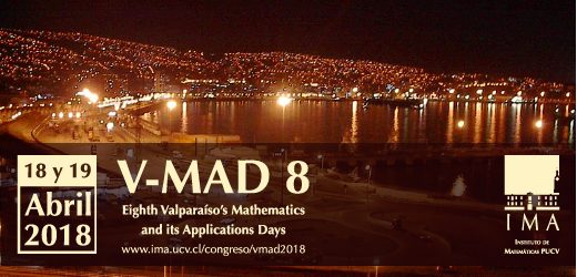 Valparaíso's Mathematics and its Applications Days 2018 (V-MAD 8)