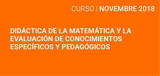 Didáctica de la Matemática y la Evaluación de conocimientos específicos y pedagógicos