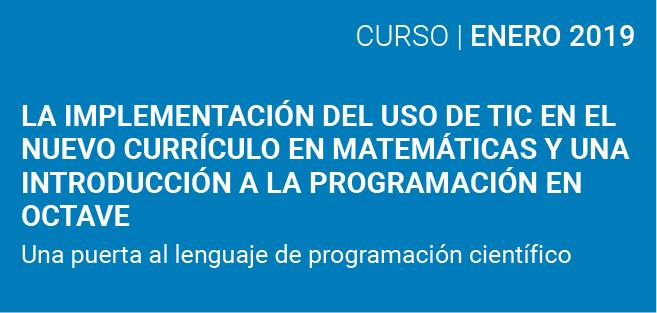La implementación del uso de TIC en el nuevo currículo en matemáticas y una Introducción a la Programación en Octave