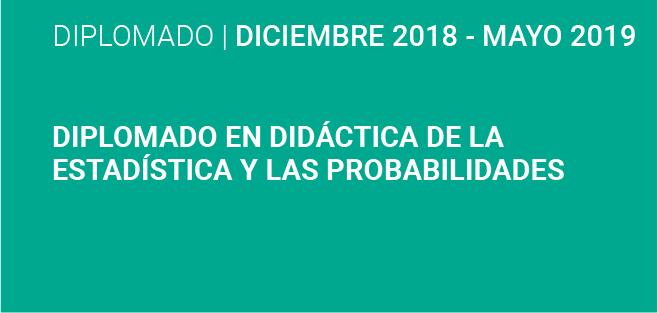 Diplomado en Didáctica de la Estadística y las Probabilidades 2018-2019