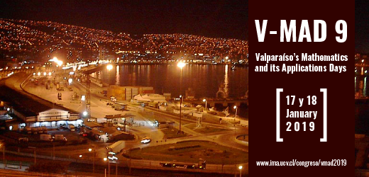 Valparaíso's Mathematics and its Applications Days 2019 (V-MAD 9)