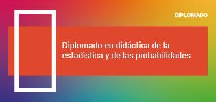 Diplomado en Didáctica de la Estadística y las Probabilidades 2020