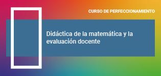 Didáctica de la matemática y la evaluación docente
