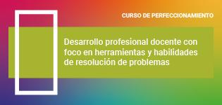 Desarrollo profesional docente con foco en herramientas y habilidades de resolución de problemas