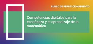 Competencias digitales para la enseñanza y el aprendizaje de la matemática